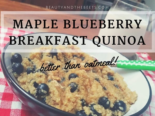 Recipe Maple Blueberry Breakfast Quinoa Beauty and the Beets