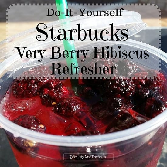Make it yourself Starbucks Very Berry Hibiscus Refresher Beauty and the Beets