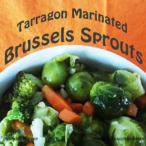 Tarragon Marinated Brussels Sprouts #SundaySupper Beauty and the Beets (1)