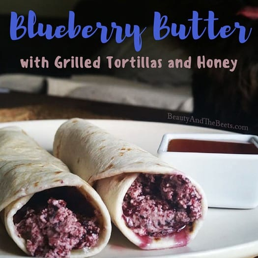 Blueberry Butter with Grilled Tortillas and Honey recipe by Beauty and the Beets (2)