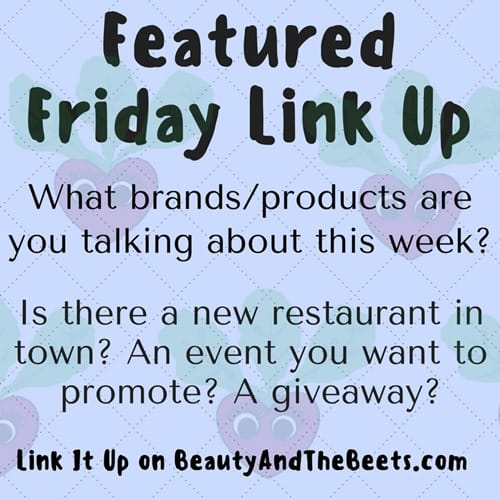 Featured Friday Link Up Beauty and the Beets dot com