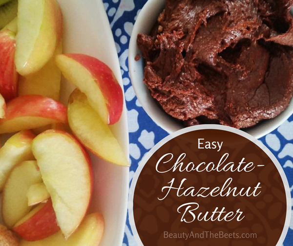 Beauty and the Beets Easy Chocolate Hazelnut Butter