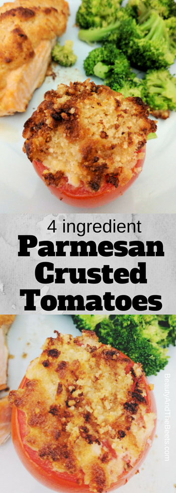 4 ingredients Parmesan Crusted Tomatoes Beauty and the Beets