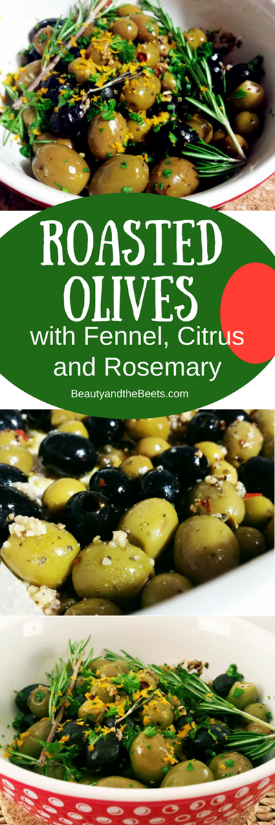 Roasted Olives with Fennel, Citurs and Rosemary Beauty and the Beets